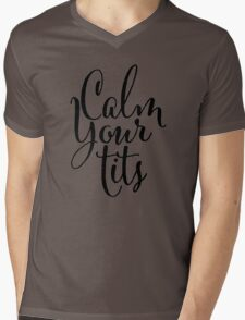Calm Your Tits Hand Lettering Mens V-Neck T-Shirt