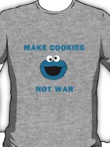 Make Cookies...Not War! T-Shirt
