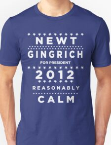 Newt Gingrich - Reasonably Calm T-Shirt