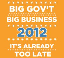 Big Business - Big Government 2012 - It's already too late by BNAC - The Artists Collective.