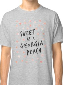 Sweet as a Georgia Peach Classic T-Shirt