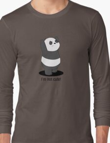 Panda Is NOT Cute Long Sleeve T-Shirt