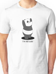 Panda Is NOT Cute Unisex T-Shirt