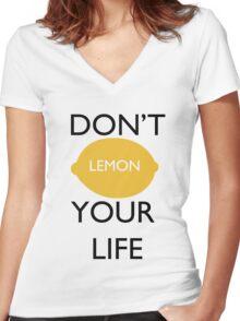 Don't Lemon Your Life  Women's Fitted V-Neck T-Shirt