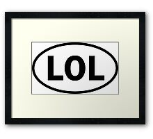 LOL - Laughing Out Loud - oval sticker and more Framed Print