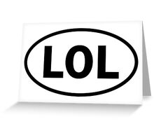 LOL - Laughing Out Loud - oval sticker and more Greeting Card