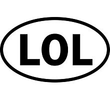 LOL - Laughing Out Loud - oval sticker and more Photographic Print
