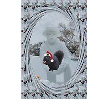 """ღ。* ˛˚ ♥ 。✰˚* ˚ ★ღ HAVE YOURSELF A MERRY LITTLE CHRISTMAS ~""""Well its just you and me and my walnuts""""ღ。* ˛˚ ♥ 。✰˚* ˚ ★ღ Photographic Print"""