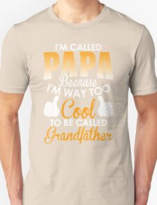 Im Called Papa Because Too Cool To Be Called Grandfather T-Shirt