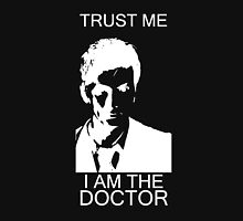 Trust me. I'm the Doctor. Unisex T-Shirt