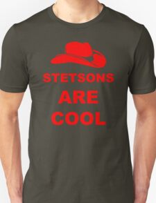Stetsons Are Cool T-Shirt