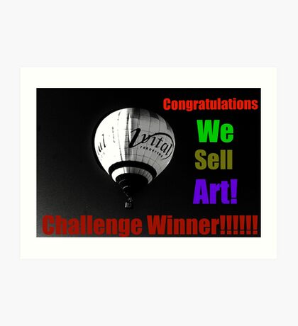 We Sell Art Challenge Win Banner Art Print