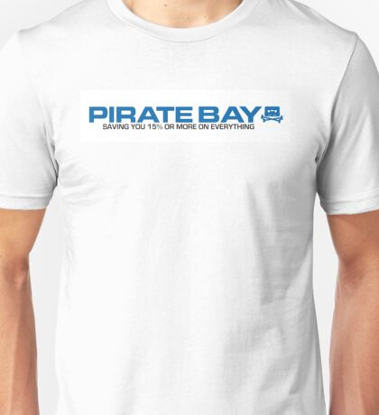 Pirate Bay - Saving you 15% or more on everything Unisex T-Shirt