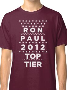 Ron Paul 2012 - Top Tier  Classic T-Shirt