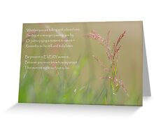 Be Present inEvery Moment Greeting Card