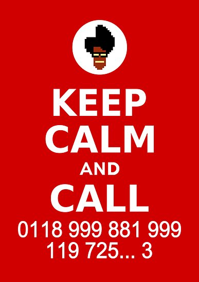 Keep Calm and Call 0118 999 881 999 119 725... by ottou812