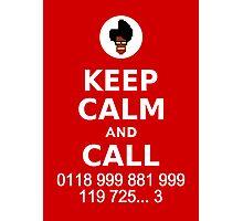 Keep Calm and Call 0118 999 881 999 119 725... Photographic Print