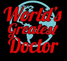 WORLD'S GREATEST DOCTOR by yuantees