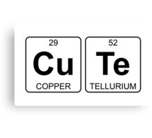 Cu Te - Cute - Periodic Table - Chemistry Canvas Print