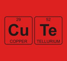 Cu Te - Cute - Periodic Table - Chemistry Kids Clothes