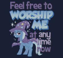Worship Trixie