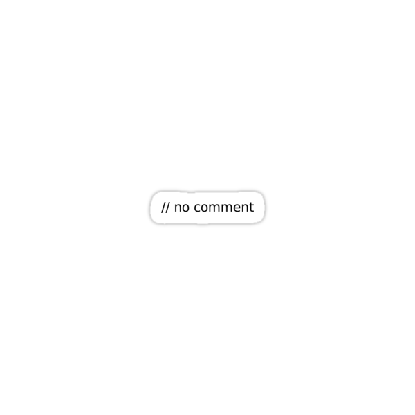 // no comment (black text) by Nikola Kantar