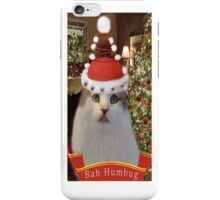 ✿♥‿♥✿   Bah Humbug Cat IPhone Case  ✿♥‿♥✿    iPhone Case/Skin