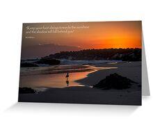 Keep Your Face Towards the Sun Greeting Card