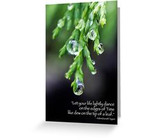 Let Your Life Dance on the Edges of Time Greeting Card