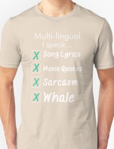 Multi Lingual I Speak Song Lyrics Movie Quotes Sarcasm Whale T-Shirt