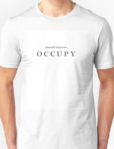 dismantle despotism OCCUPY white Unisex T-Shirt