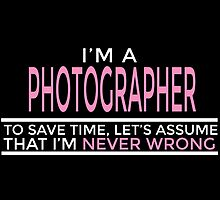 I'M A PHOTOGRAPHER by dynamictees