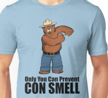 Only You Can Prevent Con Smell Unisex T-Shirt