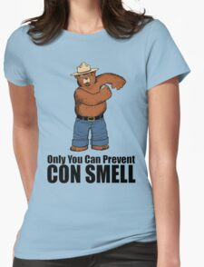 Only You Can Prevent Con Smell Womens Fitted T-Shirt