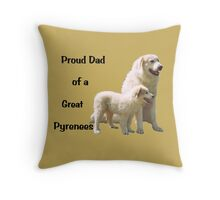 Great Pyrenees Proud Dad  Throw Pillow
