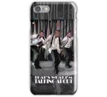 That's what I'm talking about! iPhone Case/Skin