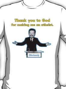 Thank you to God for making me an atheist. T-Shirt