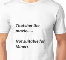 Not suitable for Miners Unisex T-Shirt