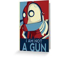 I am not a gun Greeting Card