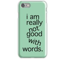 I am really not good iPhone Case/Skin