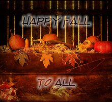 Happy Fall to All by vigor