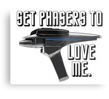 Set Phasers To Love Me Metal Print