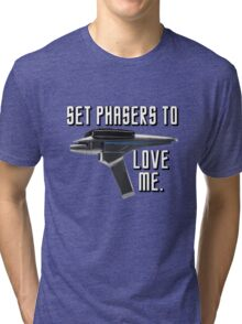Set Phasers To Love Me Tri-blend T-Shirt