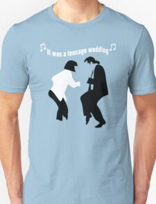 It was a teenage wedding Unisex T-Shirt