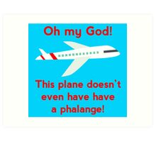 This plane doesn't even have a phalange! Art Print