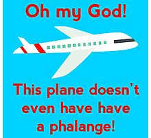 This plane doesn't even have a phalange! Photographic Print