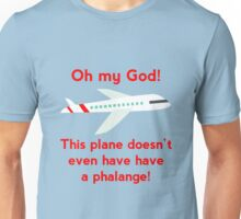 This plane doesn't even have a phalange! Unisex T-Shirt