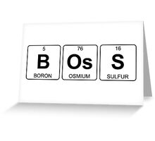 B Os S - Boss - Periodic Table - Chemistry Greeting Card