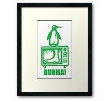 "Monty Python - ""BURMA!"" Framed Print"