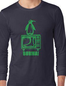 "Monty Python - ""BURMA!"" Long Sleeve T-Shirt"